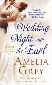 Wedding Night With the Earl - The Heirs' Club of Scoundrels ebook by Amelia Grey