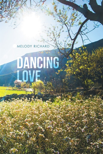Dancing Love ebook by Melody Richard