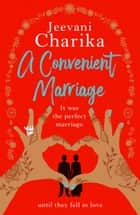 A Convenient Marriage - An emotional, heart warming tale about the secrets we keep ebook by Jeevani Charika