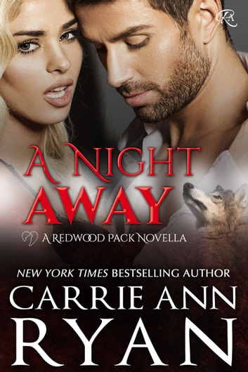 A Night Away ebook by Carrie Ann Ryan