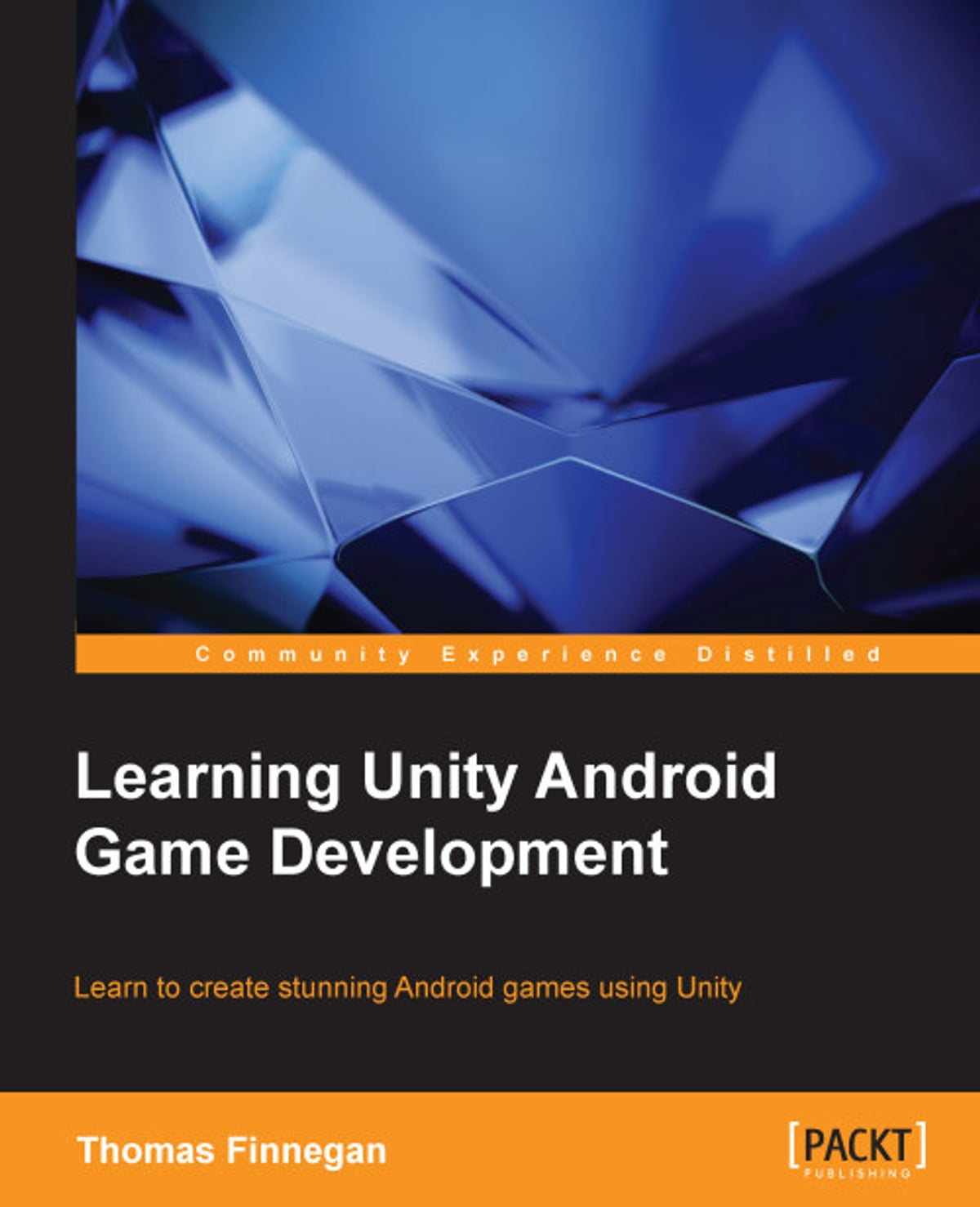 Learning Unity Android Game Development ebook by Thomas Finnegan - Rakuten  Kobo