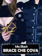 Brace che cova (Scintilla 2) BDSM eBook by Miss Black