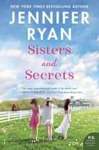 Sisters and Secrets - A Novel ebook by Jennifer Ryan