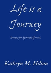 Life is a Journey ebook by Kathryn M. Hilton