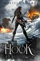 Hook - Dead to Rights ebook by Melissa Snark