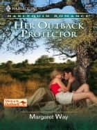 Her Outback Protector ebook by Margaret Way