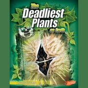 Deadliest Plants on Earth, The audiobook by Connie Miller