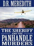 The Sheriff and the Panhandle Murders ebook by D.R. Meredith