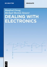 Dealing with Electronics ebook by Manfred Drosg,Michael Morten Steurer