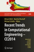 Recent Trends in Computational Engineering - CE2014 - Optimization, Uncertainty, Parallel Algorithms, Coupled and Complex Problems ebook by Miriam Mehl, Manfred Bischoff, Michael Schäfer