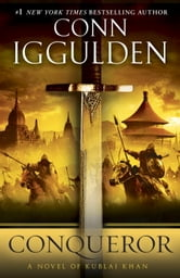 Conqueror - A Novel of Kublai Khan ebook by Conn Iggulden
