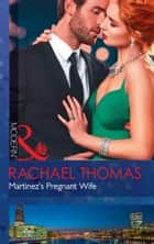 Martinez's Pregnant Wife (Mills & Boon Modern) (Convenient Christmas Brides, Book 2) 電子書籍 by Rachael Thomas