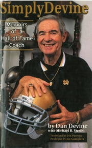 Simply Devine: Memoirs of a Hall of Fame Coach ebook by Dan Devine