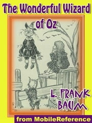 The Wonderful Wizard Of Oz (Mobi Classics) ebook by L. Frank Baum