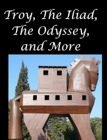 Troy, The Iliad, The Odyssey, and More ebook by Homer,Virgil,Euripides