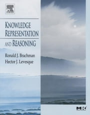 Knowledge Representation and Reasoning ebook by Ronald Brachman,Hector Levesque