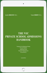 The NYC Private School Admissions Handbook ebook by Jennifer Brozost,Vimmi Shroff