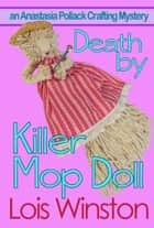 Death by Killer Mop Doll ebook by Lois Winston