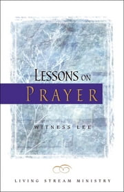 Lessons on Prayer ebook by Witness Lee