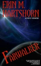 Farwalker ebook by Erin M. Hartshorn