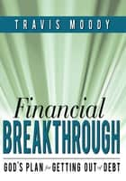 Financial Breakthrough ebook by Travis Moody