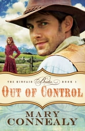Out of Control (The Kincaid Brides Book #1) ebook by Mary Connealy