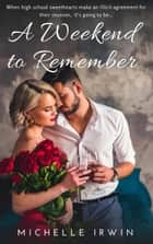 A Weekend to Remember ebook by Michelle Irwin