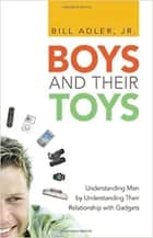 Boys and Their Toys ebook by Bill Adler