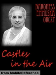 Castles In The Air (Mobi Classics) ebook by Baroness Orczy