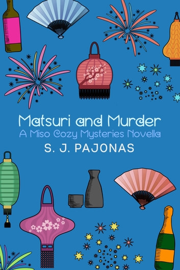 Matsuri and Murder ebook by S. J. Pajonas