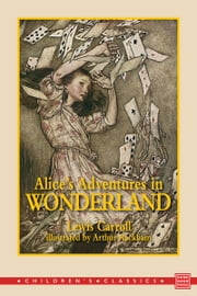 Alice's Adventures in Wonderland: Illustrated by Arthur Rackham ebook by Lewis Carroll