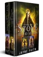 Stone Blood Series Books 4 & 5 Box Set ebook by Jayne Faith