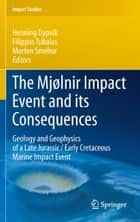 The Mjølnir Impact Event and its Consequences ebook by Henning Dypvik,Filippos Tsikalas,Morten Smelror