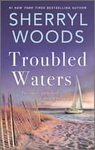 Troubled Waters ebook by Sherryl Woods