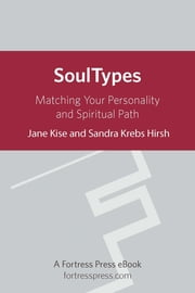 Soultypes - Matching Your Personality And Spiritual Path ebook by Sandra Krebs Hirsh