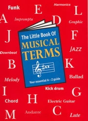 Little Book of Musical Terms ebook by Kobo.Web.Store.Products.Fields.ContributorFieldViewModel