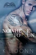 Nowhere To Run - Task Force 779, #3 ebook by KL Donn