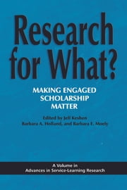 Research for What? - Making Engaged Scholarship Matter ebook by Barbara E. Moely,Barbara A. Holland,Jeff Keshen