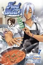 Food Wars!: Shokugeki no Soma, Vol. 7 ebook by Yuto Tsukuda, Shun Saeki