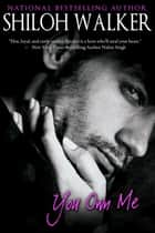 You Own Me ebook by Shiloh Walker