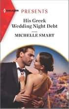 His Greek Wedding Night Debt ebook by Michelle Smart