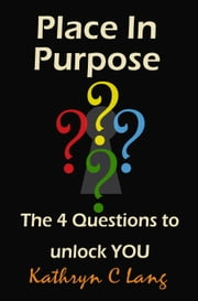 Place in Purpose ebook by Kathryn C. Lang