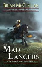The Mad Lancers ebook by