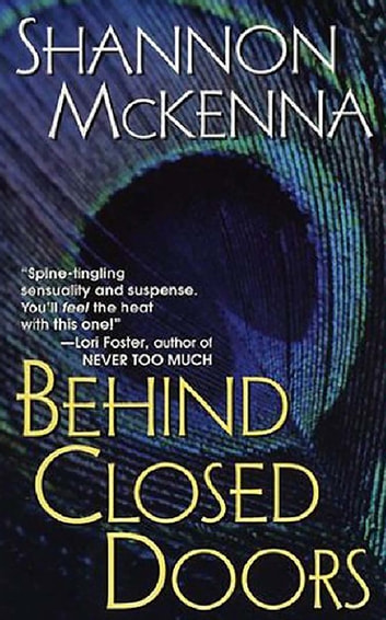 Behind Closed Doors ebook by Shannon McKenna