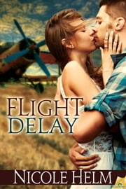 Flight Delay ebook by Nicole Helm