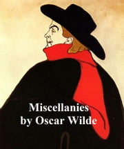 Miscellanies, a collection of essays ebook by Oscar Wilde