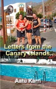 Letters from the Canary Islands ebook by Aatu Karri