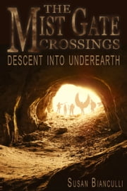 Descent Into Underearth ebook by Susan Bianculli