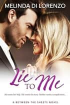 Lie to Me ekitaplar by Melinda Di Lorenzo