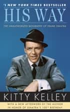 His Way - An Unauthorized Biography Of Frank Sinatra ebook by Kitty Kelley
